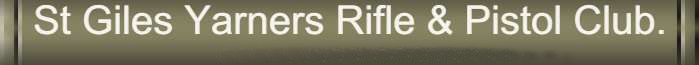 St Giles Yarners Rifle & Pistol Club.